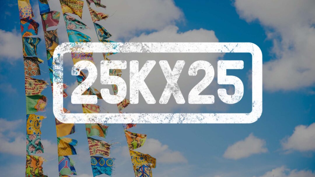 25k25: a new campaign to inspire positive action